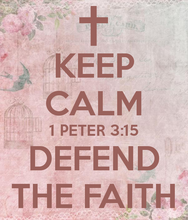 keep-calm-1-peter-3-15-defend-the-faith-3