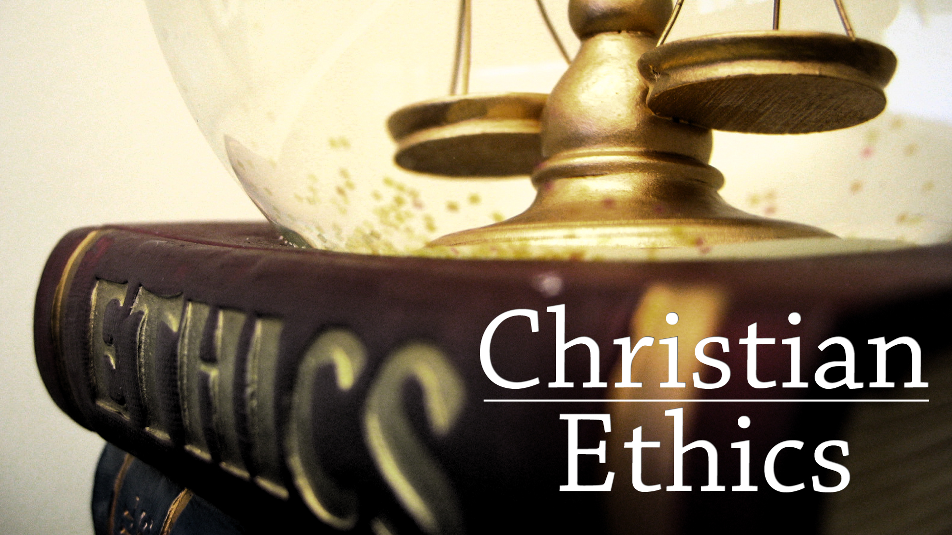 th511-christian-ethics-1920×1080