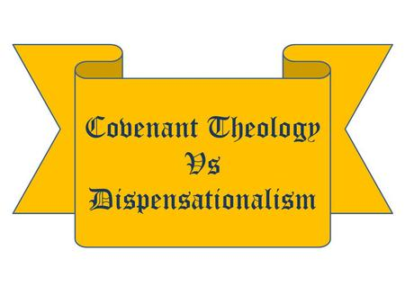 covenant vs. dispensationalism